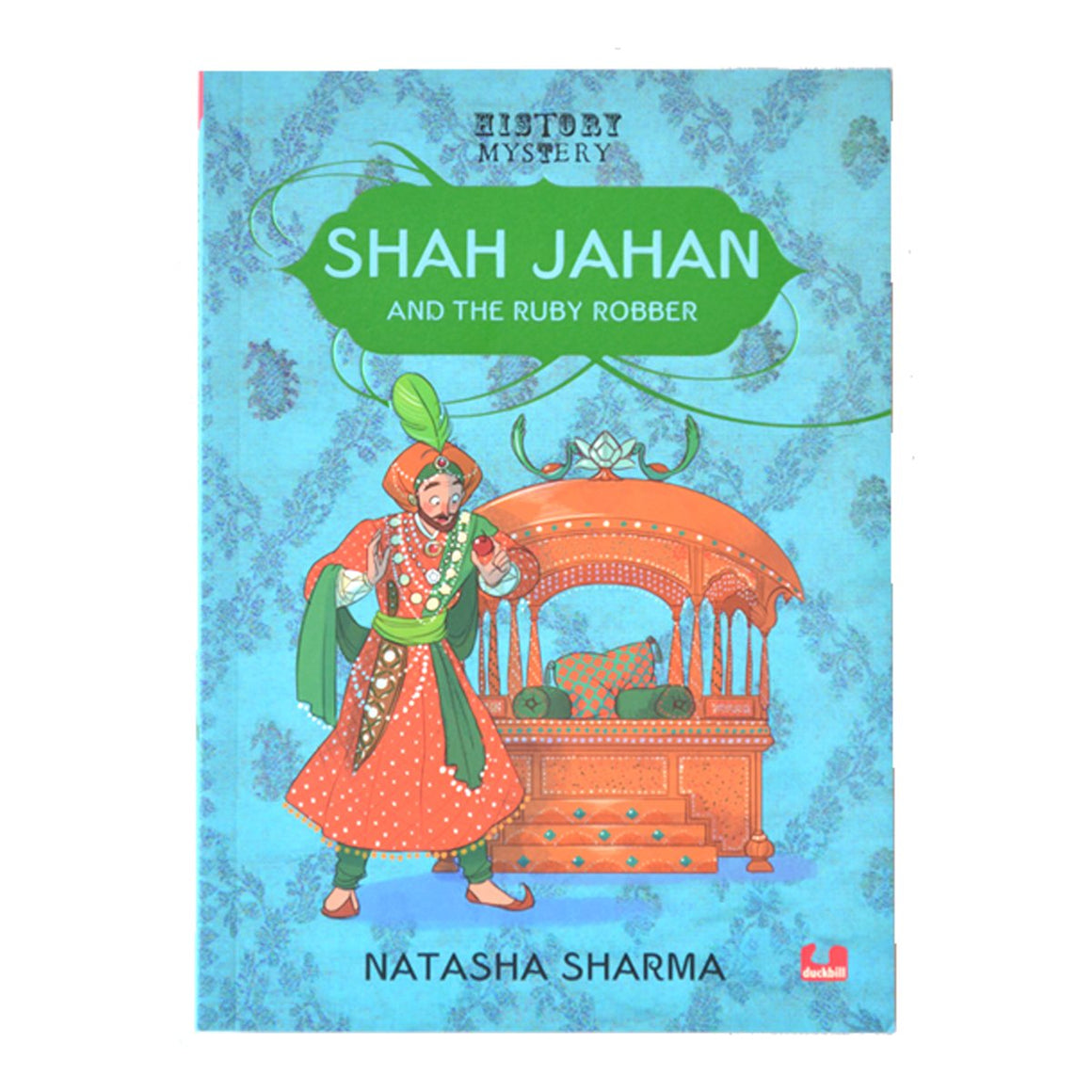 Shah Jahan and The Ruby Robber by Natasha Sharma | Free Shipping