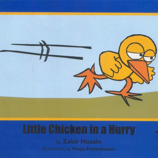 Little Chicken in a Hurry - by Zakir Husain | Free Shipping - Shumee