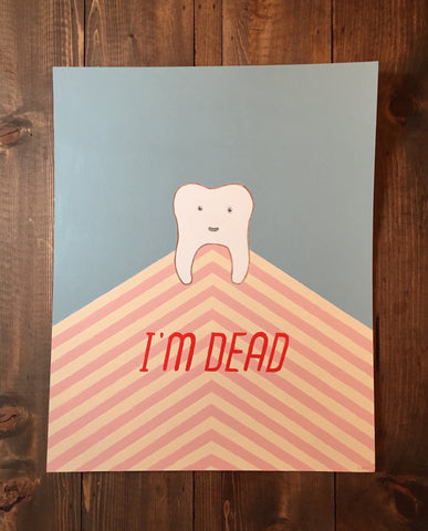 Original painting <p><h3>I'm Dead (Tooth)</h3>