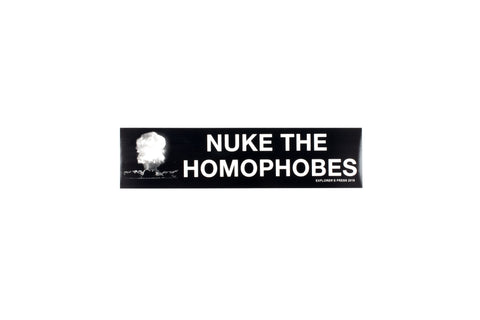 Nuke The Homophobes Bumper Sticker