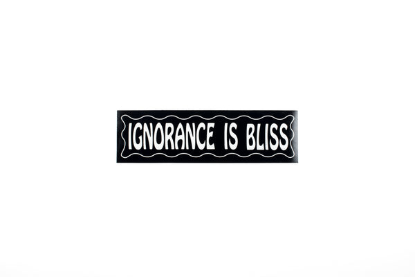 Ignorance Is Bliss 3M Bumper Sticker