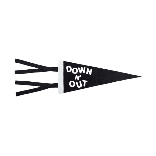 Down N' Out Mini Pennant