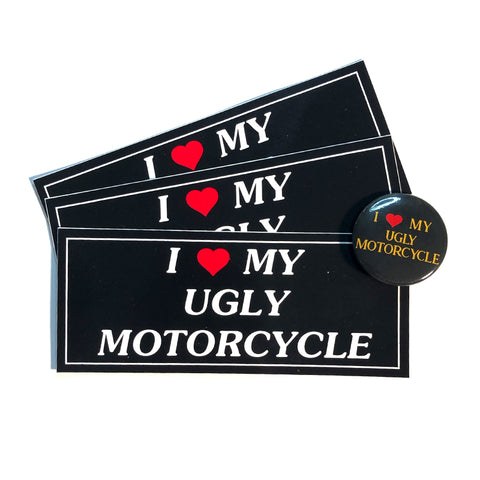 I Love My Ugly Motorcyle Sticker + Pin pack