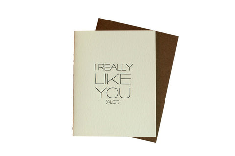 Letterpress card I Really Like You A lot Outside and Blank Inside