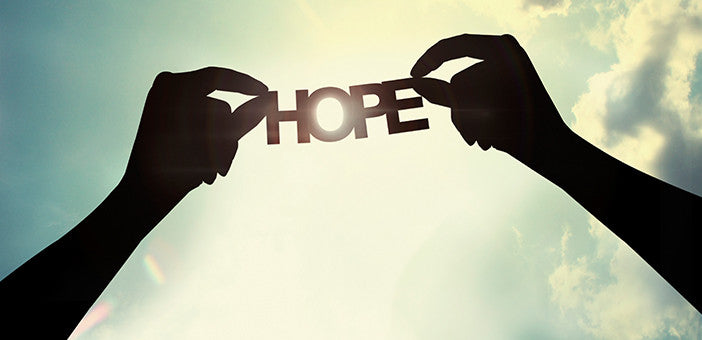 Having hope in business, as in life, is crucial