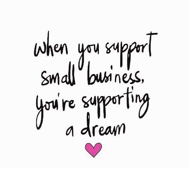 When you support small business, you're supporting a dream