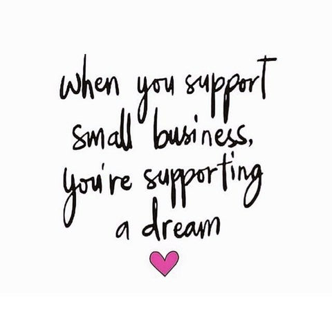 Support small businesses whenever possible!