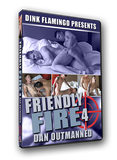 Friendly Fire #4 - Dan Outmanned