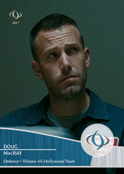 Doug MacRay, played by Ben Affleck, is a member of the Thinees All-Hollywood Hockey team