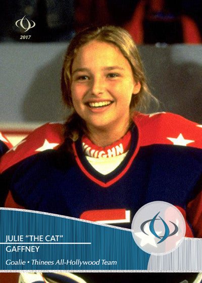 Julie The Cat Gaffney is the backup goalie for the Thinees All-Hollywood Hockey team