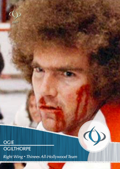 Ogie Ogilthorpe of the classic hockey movie Slap Shot