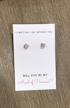 Will you be my Maid of Honour Earring Card