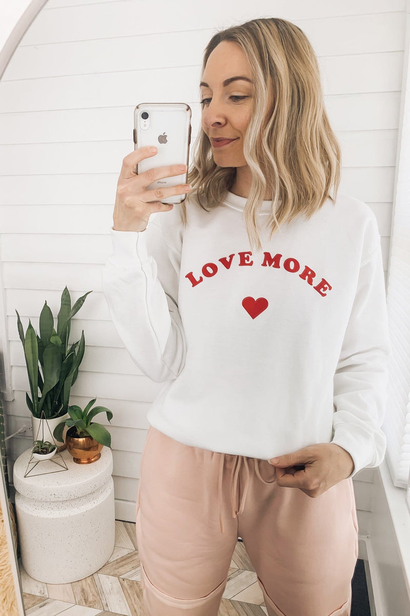 Love More Sweatshirt