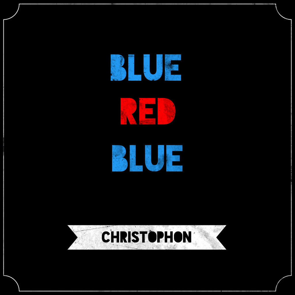 Christophon - Blue Red Blue (Single)