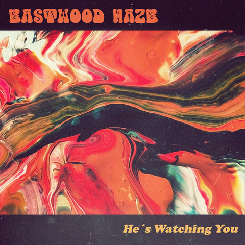 Eastwood Haze - He´s Watching You (FREE)
