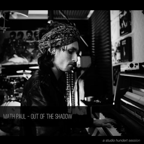 Math Paul  - Out Of The Shadow (a Studio Hundert session)