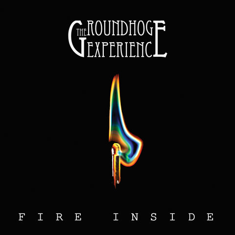 The Groundhog Experience - Fire Inside