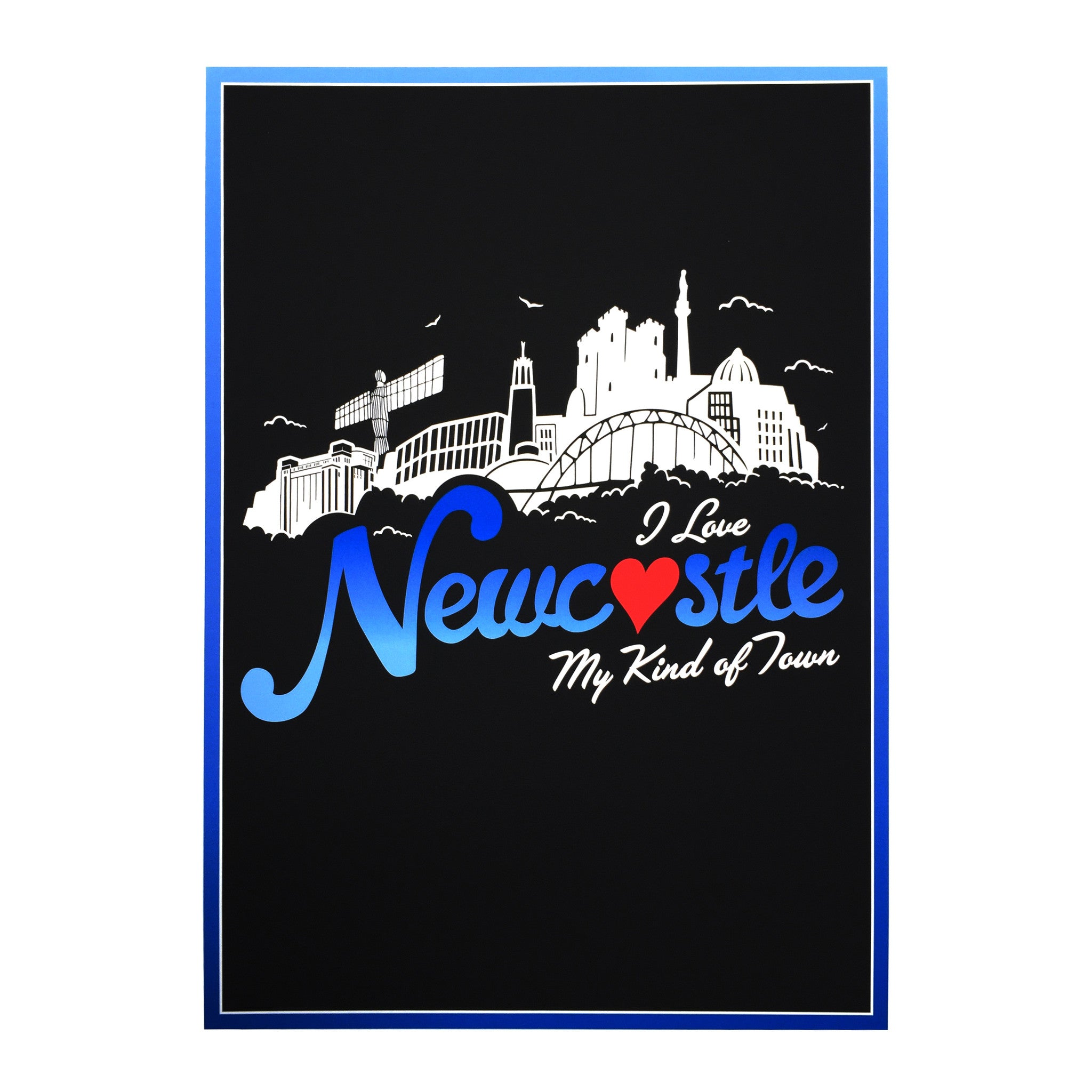 Poster design newcastle - I Love Newcastle My Kind Of Town Print