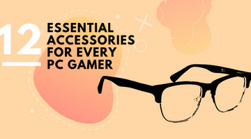 12 Essential Accessories for Every PC Gamer