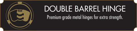 Premium grade metal hinges for extra strength.