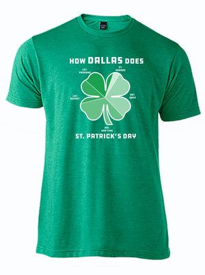 green tshirt with white image of a four leaf clover pie chart with funny sayings and title How Dallas Does St. Patrick's Day