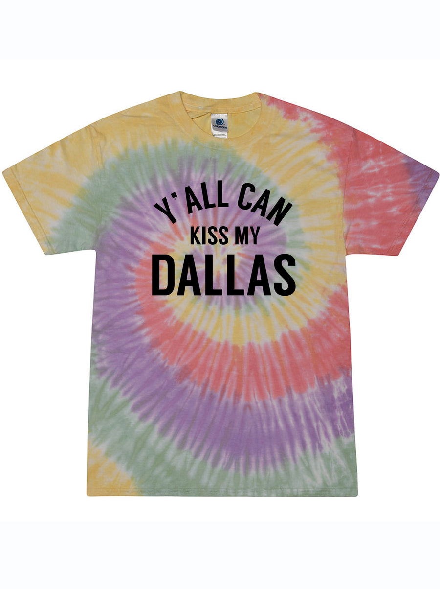 Y'all Can Kiss My Dallas Tie Dye