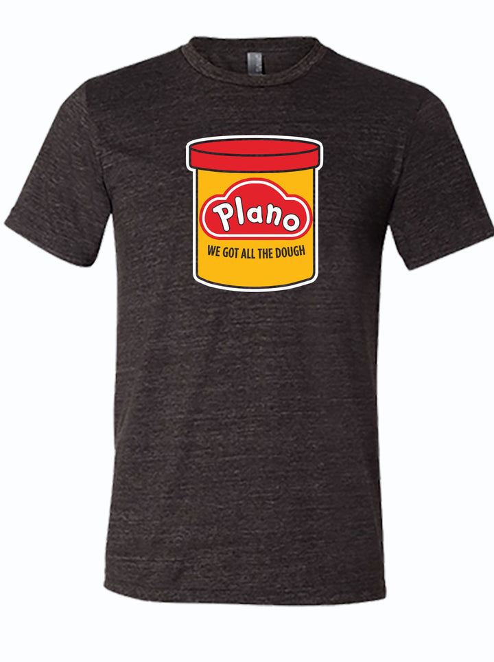 "charcoal shirt with image of playdoh can that has text ""Plano we got all the dough"""