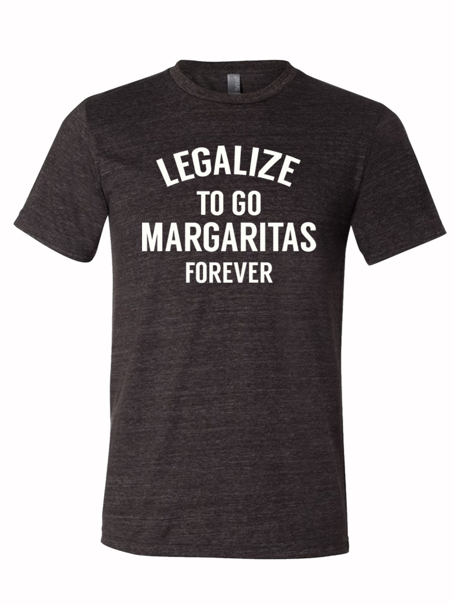 Legalize to go margaritas forever