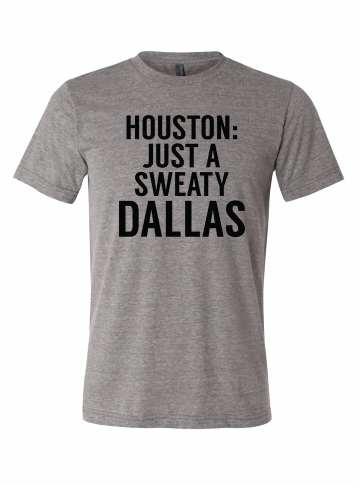 Houston just a sweaty Dallas