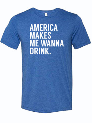 "Royal blue tshirt with text ""America Makes me want to drink"""