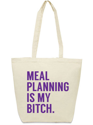 meal planning is my bitch tote bag