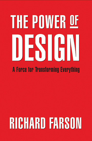 The Power of Design: A Force for Transforming Everything