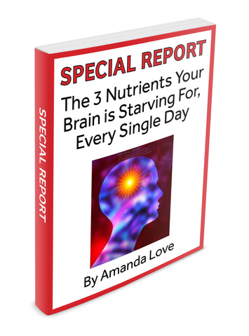 Special Report: The 3 Nutrients Your Brain is Starving For, Every Single Day (Digital .PDF download)