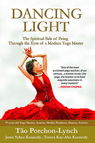 Dancing Light: The Spiritual Side of Being Through the Eyes of a Modern Yoga Master
