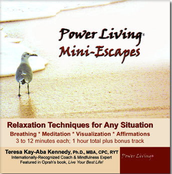 Power Living Mini-Escapes: Relaxation Techniques for Any Situation