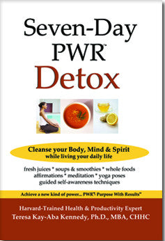 Seven-Day PWR Detox: Cleanse Your Body, Mind & Spirit While Living Your Daily Life