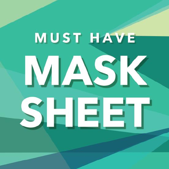 MUST HAVE MASK SHEET