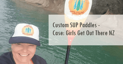 Custom SUP Paddles - Case: Girls Get Out There NZ