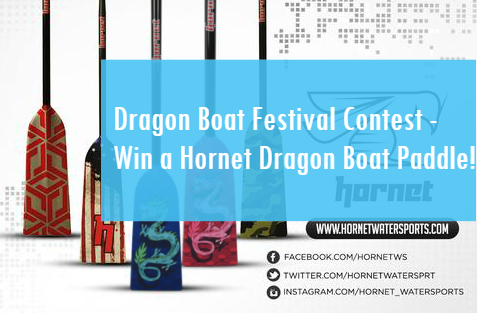 Dragon Boat Festival Contest 2017 - Win a genuine Hornet Dragon Boat Paddle