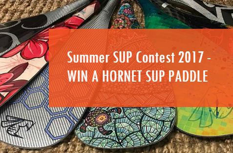 Summer SUP Contest 2017 - Win your own Hornet SUP Paddle