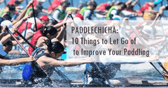 PADDLECHICA: 10 Things to Let Go of to Improve Your Paddling