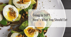 Going to SUP? Here's What You Should Eat