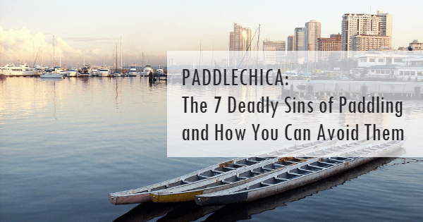 The seven deadly sins of paddling
