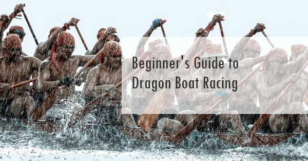 Beginner's guide to Dragon Boat