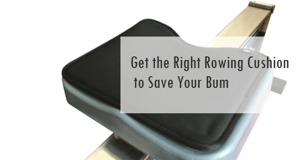 Learn to choose the best rowing cushion for you