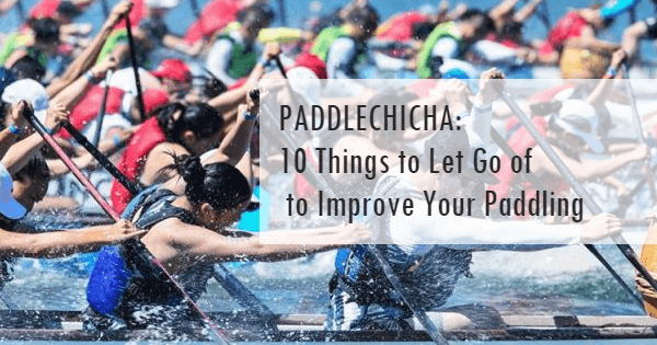 Paddlechica: 10 things to let go to improve your paddling