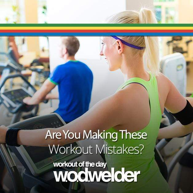Are You Making These Workout Mistakes?
