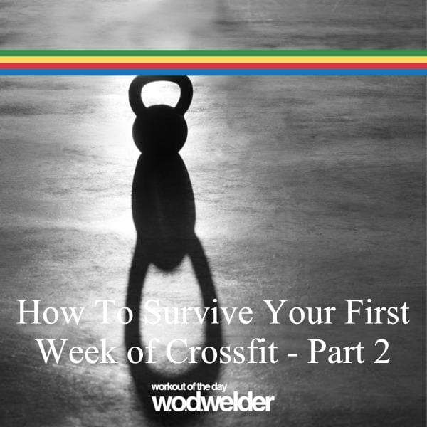 surviving your first week of crossfit part 2