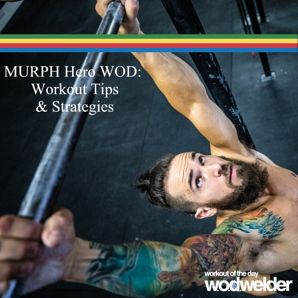 MURPH WOD Workout Tips & Strategies