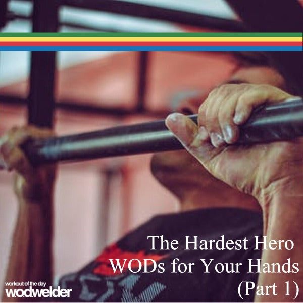 The Hardest Hero WODs for Your Hands (Part 1)